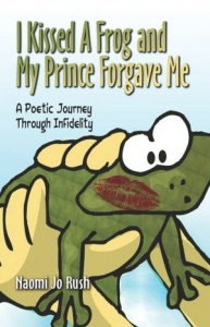 I Kissed A Frog And My Prince Forgave Me